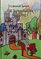Kreatív Szakkör: A botcsinálta lovag - mesekönyv